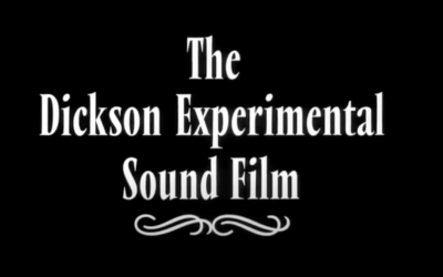 The First Music Video,  1895 The Dickson Experimental Sound Film.